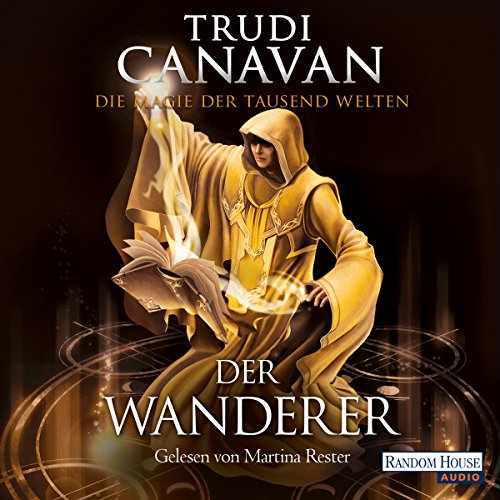 Der Wanderer     Die Magie der tausend Welten 2              By:                                                                                                                                 Trudi Canavan                               Narrated by:                                                                                                                                 Martina Rester-Gellhaus                      Length: 22 hrs and 20 mins     1 rating     Overall 5.0