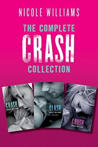 The Complete Crash Collection: Crash, Clash, Crush (English Edition)