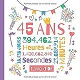 45 ans - Livre d'Or: Décoration pour le 45ème anniversaire - 45 ans - Cadeau pour homme ou femme & déco d'anniversaire - Livre pour les félicitations et photos des invités