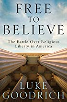 Free to Believe: The Battle Over Religious Liberty in America