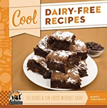 Cool Dairy-Free Recipes: Delicious & Fun Foods Without Dairy (Cool Recipes for Your Health)
