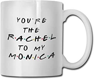 Antspuent You are The Rachel to My Monica Personalized Coffee Mug - 11 Oz Mug - Tea Mugs & Coffee Cups-Ceramic Cup