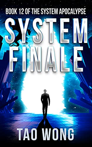 System Finale: An Apocalyptic Space Opera LitRPG (The System Apocalypse Book 12)