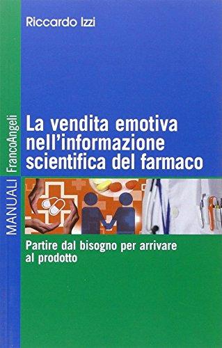 La vendita emotiva nell'informazione scientifica del farmaco. Partire dal bisogno per arrivare al prodotto