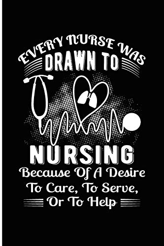 Every Nurse Was Drawn To Nursing, Because of A Desire to Care, To Serve or to Help: Cute Love Notebook/ Diary/ Journal to Write in, Blank Lovely Lined Designed Interior 6