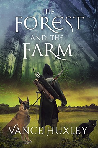 The Forest and the Farm by [Vance Huxley]