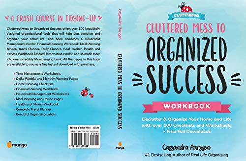 Cluttered Mess to Organized Success Workbook: Declutter and Organize your Home and Life with over 100 Checklists and Worksheets (Plus Free Full Downloads) (ClutterBug Book)