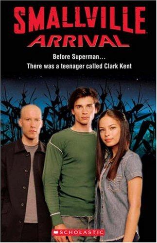 Smallville: ARRIVAL (Scholastic ELT Readers)