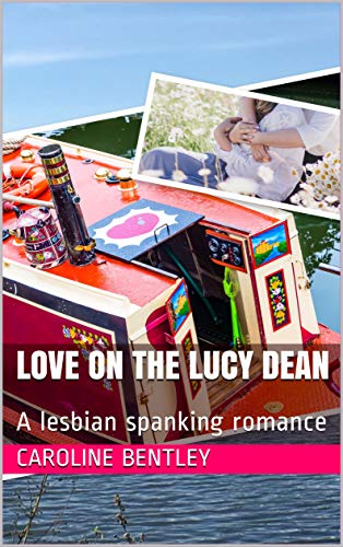 Love on The Lucy Dean: A lesbian spanking romance