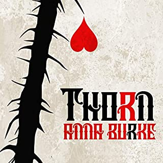 Thorn                   Written by:                                                                                                                                 Anna Burke                               Narrated by:                                                                                                                                 Annette Romano                      Length: 7 hrs and 37 mins     1 rating     Overall 4.0