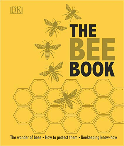 The Bee Book: The Wonder of Bees – How to Protect them – Beekeeping Know-how (Dk)