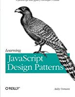 Learning JavaScript Design Patterns: A JavaScript and jQuery Developer's Guide by Addy Osmani(2012-08-30)