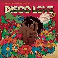 DISCO LOVE 3 : EVEN MORE RARE DISCO & SOUL