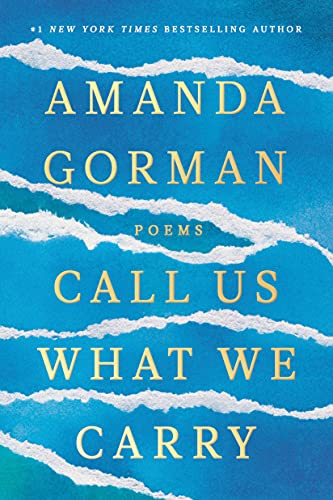 Compare Textbook Prices for Call Us What We Carry: Poems  ISBN 9780593465066 by Gorman, Amanda