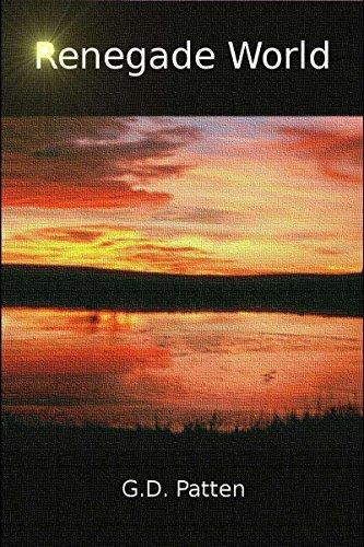 Book: Renegade World - Book I by GD Patten