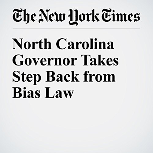 North Carolina Governor Takes Step Back from Bias Law audiobook cover art