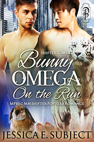 Bunny Omega on the Run: MM Mpreg Shifter Popstar Romance (Shifter Towers Book 1)