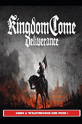 Kingdom Come Deliverance Guide & Walkthrough and MORE !