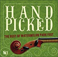 Vol. 1-Hand Picked: the Best of Watermelon Park Fe