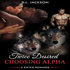 Interracial Romance: Twice Desired Choosing Alpha