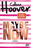 Maybe Now: Roman (Maybe-Reihe, Band 3) - Colleen Hoover