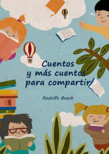 Cuentos y más cuentos para compartir: Stories to be told, tales to be shared