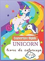 Livre de coloriage de licornes pour les enfants de 4 à 8 ans, Couverture Rigide: Un design créatif pour les garçons et les filles.