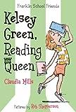Kelsey Green, Reading Queen (Franklin School Friends Book 1)