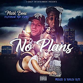 No Plans (feat. Rip James)