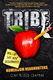 Image of The Tribe: Homeroom Headhunters (A Tribe Novel, 1)