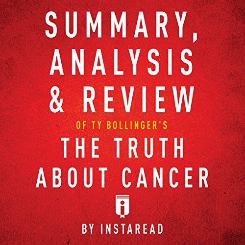 Summary, Analysis & Review of Ty Bollinger's the Truth About Cancer by Instaread Titelbild