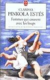 FEMMES QUI COURENT AVEC LES LOUPS. - LIVRE DE POCHE - 01/01/2002
