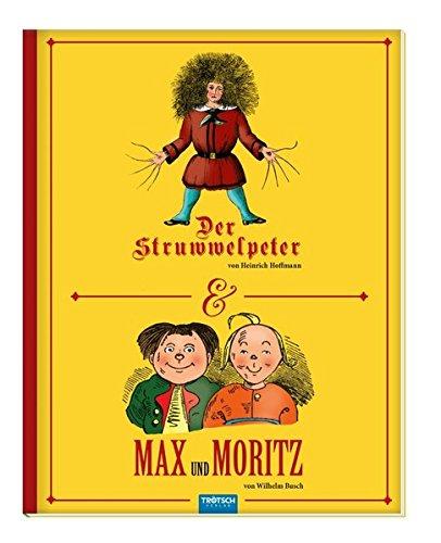 Trötsch Kinderbuch Struwwelpeter und Max und Moritz: Geschichtenbuch Kinderbuch
