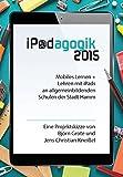 iPadagogik 2015: Mobiles Lernen + Lehren mit iPads an Hammer allgemeinbildenden Schulen