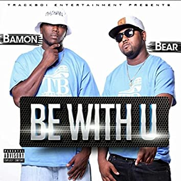 Be with U
