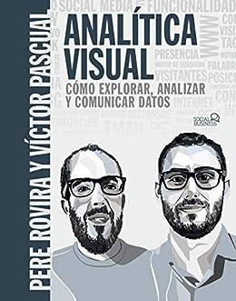 Analítica Visual. Como explorar  analizar y comunicar datos (SOCIAL MEDIA) PDF EPUB Gratis descargar completo