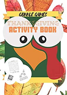 Gobble Games Thanksgiving Activity Book: Thanksgiving themed Crossword Puzzles,2-player games, Word Search, Dots Game, Sea Battle and more for kids and adults.