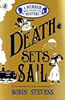Death Sets Sail (A Murder Most Unladylike Mystery)