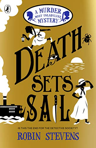 A Murder Most Unladylike Mystery - Death Sets Sail
