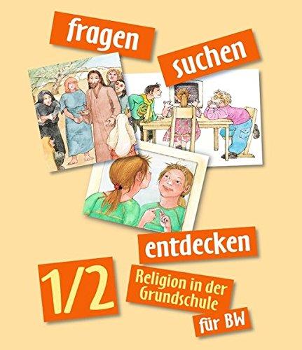 Fragen-suchen-entdecken - Ausgabe Baden-Württemberg 2005 / Band 1/2 - Schülerbuch: Religion in der Grundschule