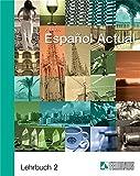 Español Actual / Español Actual: Lehrbuch 2 Spanisch für Fortgeschrittene