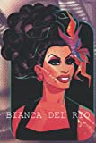 Bianca Del Rio Notebook: Great Notebook for School or as a Diary, Lined With 110 Pages. Notebook that can serve as a Planner, Journal, ... Drawings. (Bianca Del Rio Notebooks)