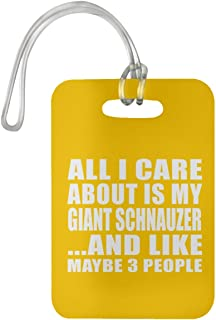 All I Care About is My Giant Schnauzer - Luggage Tag Bag-gage Suitcase Tag Durable - Dog Pet Owner Lover Friend Memorial Athletic Gold Birthday Anniversary Valentine's Day Easter