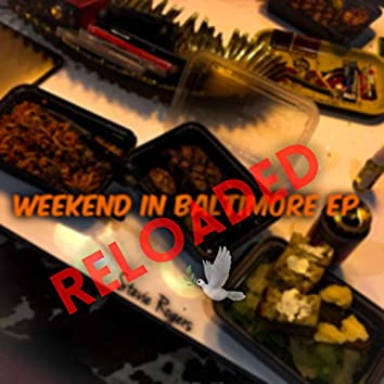 Weekend in Baltimore: Reloaded
