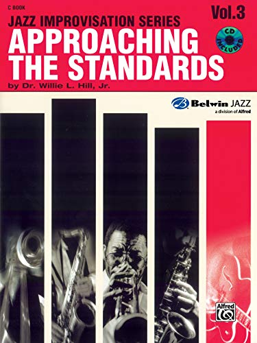Approaching the Standards, Vol. 3: C Book (Jazz Improvisation Series)
