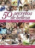 50 SECRETOS DE BELLEZA: para verse más joven