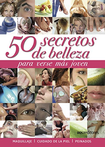 50 SECRETOS DE BELLEZA: para verse más joven (Spanish Edition)