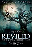 The Reviled: Premium Hardcover Edition