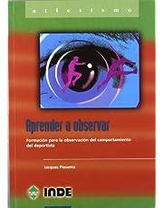 Aprender a observar: Formación para la observación del comportamiento deportivo: 808 (Deportes)