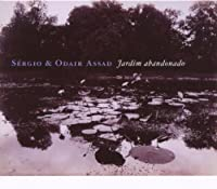 Jardim Abandonado - Sergio & Odair Assad (2007-09-18)